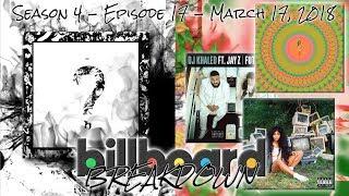 Billboard BREAKDOWN - Hot 100 - March 17, 2018