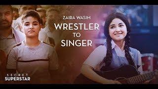Zaira Wasim - Wrestler to Singer