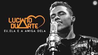 Luciano Duarte - Eu,Ela e a Amiga Dela (Álbum)