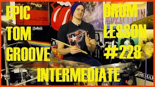 Epic Intermediate Tom Groove - Drum Lesson #229