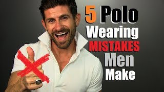 Top 5 Polo Wearing MISTAKES Men Make & How To Fix Them!