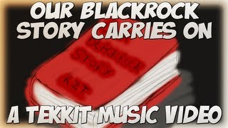 Our Blackrock Story Carries On - A Tekkit Music Video