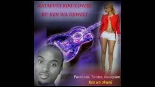 Nitokeje BY Ken Wa Ukweli (NATAFUTA KIKI COVER) Kenya version