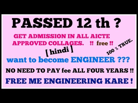 how to get free admission in all engineering collages ?  AICTE approved collages no fee all 4 years.