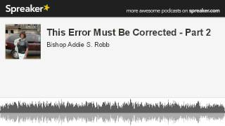 This Error Must Be Corrected - Part 2 (made with Spreaker)