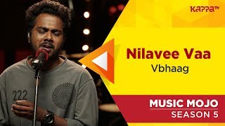 Nilavee Vaa - Vbhaag - Music Mojo Season 5 - Kappa TV