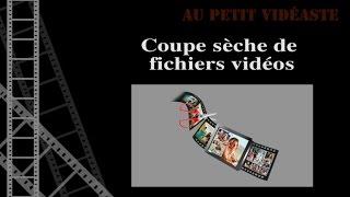 Episode 14 : Couper des fichiers vidéos (MP4, AVI et MOV)