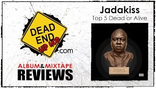 Jadakiss - Top 5 Dead or Alive Album Review | DEHH