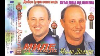 Mile Delija - Kuco Moja Od Kamena - (Audio 2004)