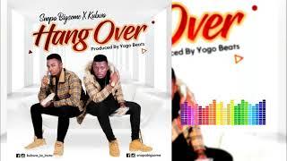Snopa Bigsome X Kubwa  -  Hang over (official Audio)