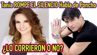Tania Rincon ROMPE EL SILENCIO Habla DESPIDO de PONCHO de ANDA en VENGA LA ALEGRÍA