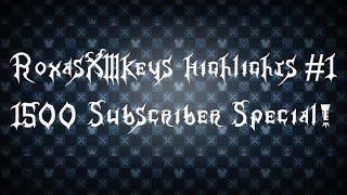 RoxasXIIIkeys Highlights #1 | 1,500 Subscriber Special!