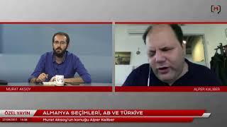 Almanya seçimleri, AB ve Türkiye Konuk: Alper Kaliber