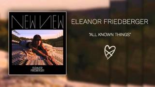 Eleanor Friedberger - All Known Things (Official Audio)