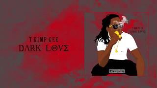 T KIMP GEE -  Dark Love (Jan 2018)
