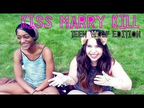 KISS MARRY KILL ( Teen Wolf Edition)