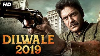 DILWALE 2019 - New Released Full Hindi Dubbed Movie | Nagarjuna | New South Movie 2019