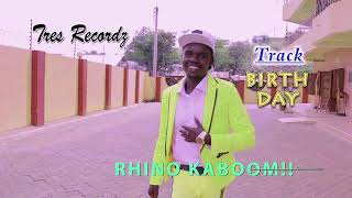 BIRTHDAY-RHINO SUPERSTAR KABOOM(Audio)Produced By Eduwan