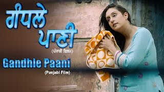 Gandhle Paani | New Punjabi Movie 2018 | Full Movies | Deep Mandeep | Yellow Movies