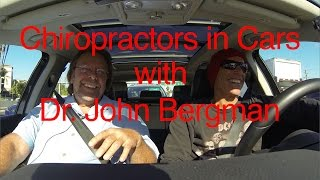 Chiropractors in Cars part 1 with Dr. John Bergman and Billy D. - Season 1