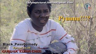 MaaaAA!!!! KANYA KICHAKANI:   Black_passComedy:Gubu la Kiziwi chizi SO1EP.35