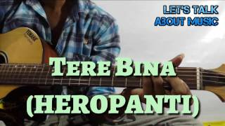 Tere Bina(Heropanti) !!Super Easy Beginners Guitar tutorial!!Easy Chords Tiger Shroff and Kriti