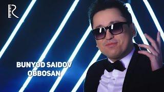 Bunyodbek Saidov - Obbosan   Бунёдбек Саидов - Оббосан