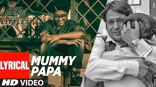 "Mummy Papa ( Lyrical Video Song ) ||""Gol Time - Gang Of Littles "" ||"