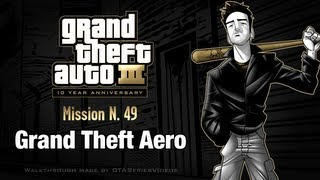 GTA 3 - iPad Walkthrough - Mission #49 - Grand Theft Aero