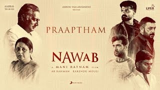 Nawab - Praaptham Lyric (Telugu) | A.R. Rahman | Mani Ratnam, Sid Sriram
