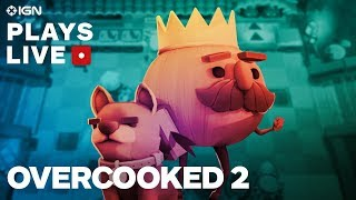 Overcooked 2 on Switch - Four Player Kitchen Mayhem! - IGN Plays Live