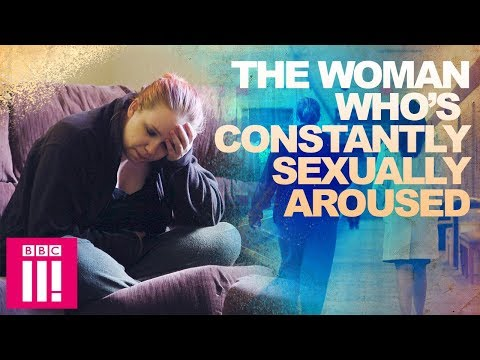 The Woman Who Is Constantly Sexually Aroused Living Differently