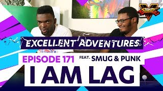 I AM LAG ft. SMUG & PUNK! The Excellent Adventures of Gootecks & Mike Ross Ep. 171 (SFV)