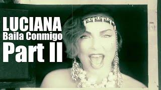 Luciana - Baila Conmigo (Part II)