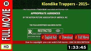 Watch Online : Klondike Trappers (2015– )
