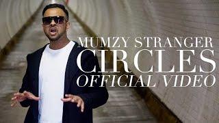 Mumzy Stranger - Circles (Official Video)