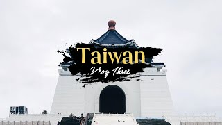 TAIWAN DAY 3 WALKING AROUND CHIANG KAI SHEK, TAIPEI 101 AND SHILIN NIGHT MARKET