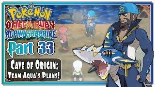 Pokemon Omega Ruby and Alpha Sapphire - Part 33: Cave of Origin | Team Aqua's Evil Plans!  (FaceCam)