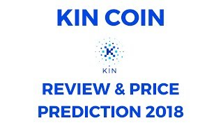 Kin Coin Review & Price Prediction For 2018