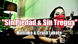 Maniako - Sin Piedad & Sin Tregua - Crash Lokote (Poison Kings)  - 2016