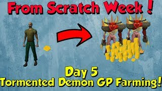 From Scratch Week - Day 5! [Runescape 3] Tormented Demons are so Easy!