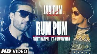 Rum Pum Video Song   JAB TUM KAHO   Preet Harpal Feat. Kuwar Virk   Parvin Dabas   T-Series