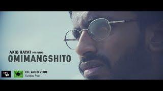OMIMANGSHITO   AKIB HAYAT   OFFICIAL MUSIC VIDEO   2018