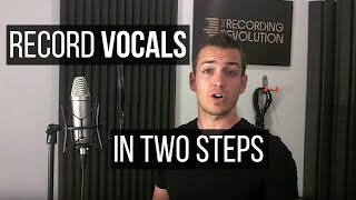 Recording Great Vocals In Two Steps - TheRecordingRevolution.com