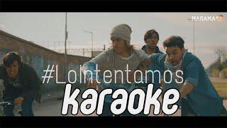 Lo Intentamos (Karaoke)   Marama