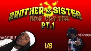 BROTHER vs SISTER RAP BATTLE pt.1