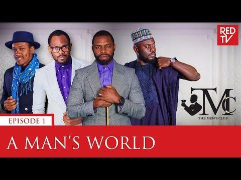 THE MEN'S CLUB / EPISODE 1 / A MAN'S WORLD