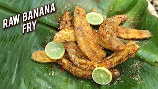 Ethnic Raw Banana Fry  Recipe - How To Make Raw Banana Fry Recipe - Spicy Banana Fry - Varun