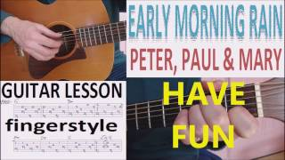 EARLY MORNING RAIN - PETER, PAUL & MARY - FINGERSTYLE   GUITAR LESSON
