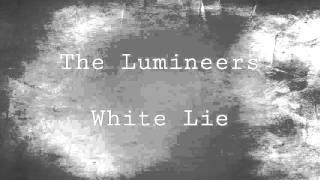 The Lumineers: White Lie (lyrics)
